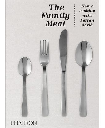 The Family Meal: Home Cooking with Ferran Adri
