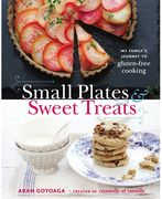 Small Plates & Sweet Treats: My Family's Journey to Gluten-Free Cooking