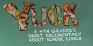 """Yuck"": A 4th Grader's Documentary On School Lunch"