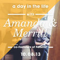 A Day in the Life with Amanda and Merrill