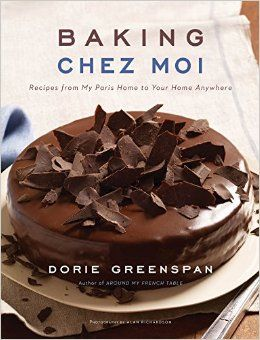Baking Chez Moi: French Baking That's Not Scary at All