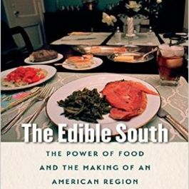 The Edible South: The Power of Food and the Making of an American Region